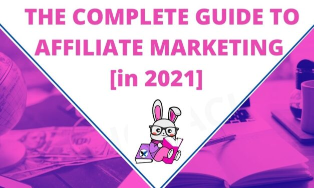 Affiliate Marketing in 2021: Complete Guide for Beginners
